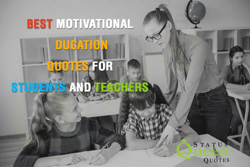 Best Inspirational Education Quotes for Students and Teachers | Status Queen Quotes App