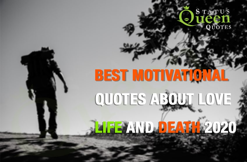 Life Changing Quotes About Love, Life and Death 2020  | Status Queen Quotes App