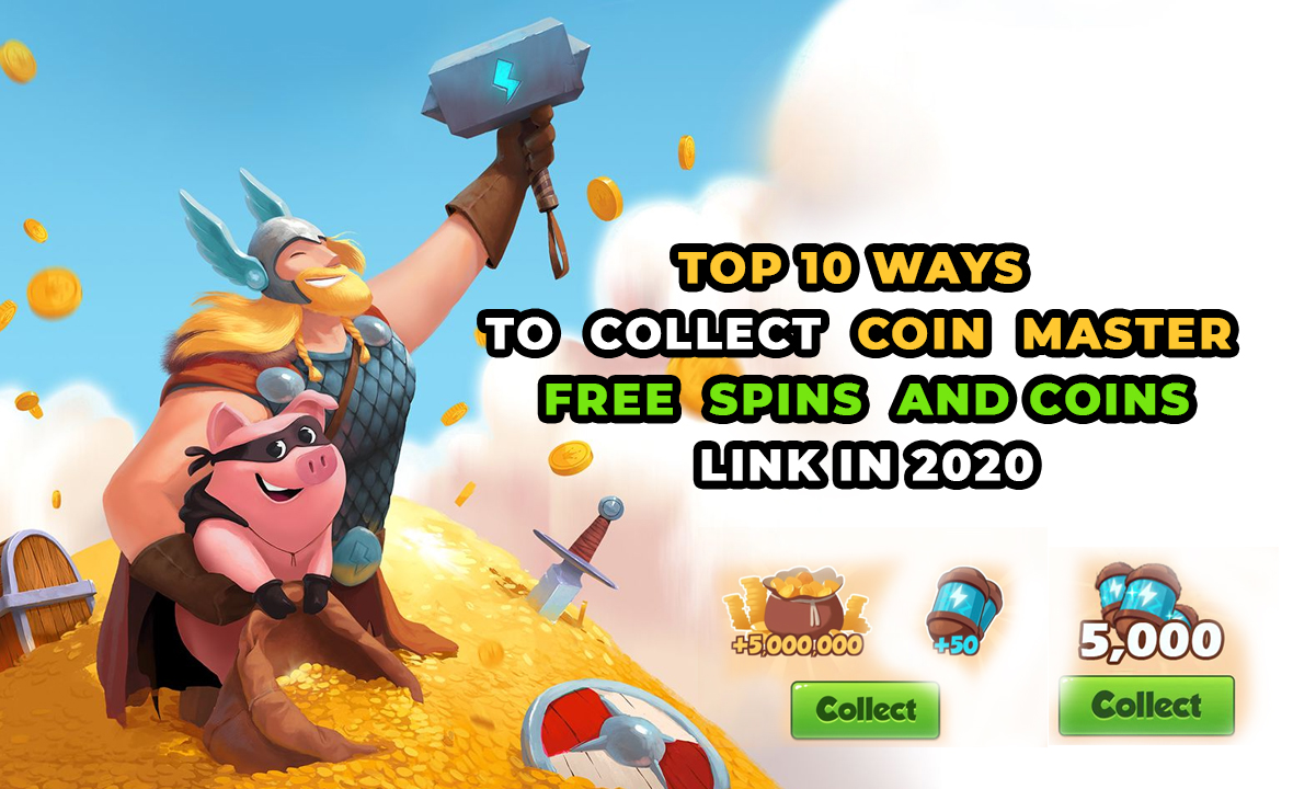 Top 10 Ways To Collect Coin Master Free Spins and Coins Link in 2020