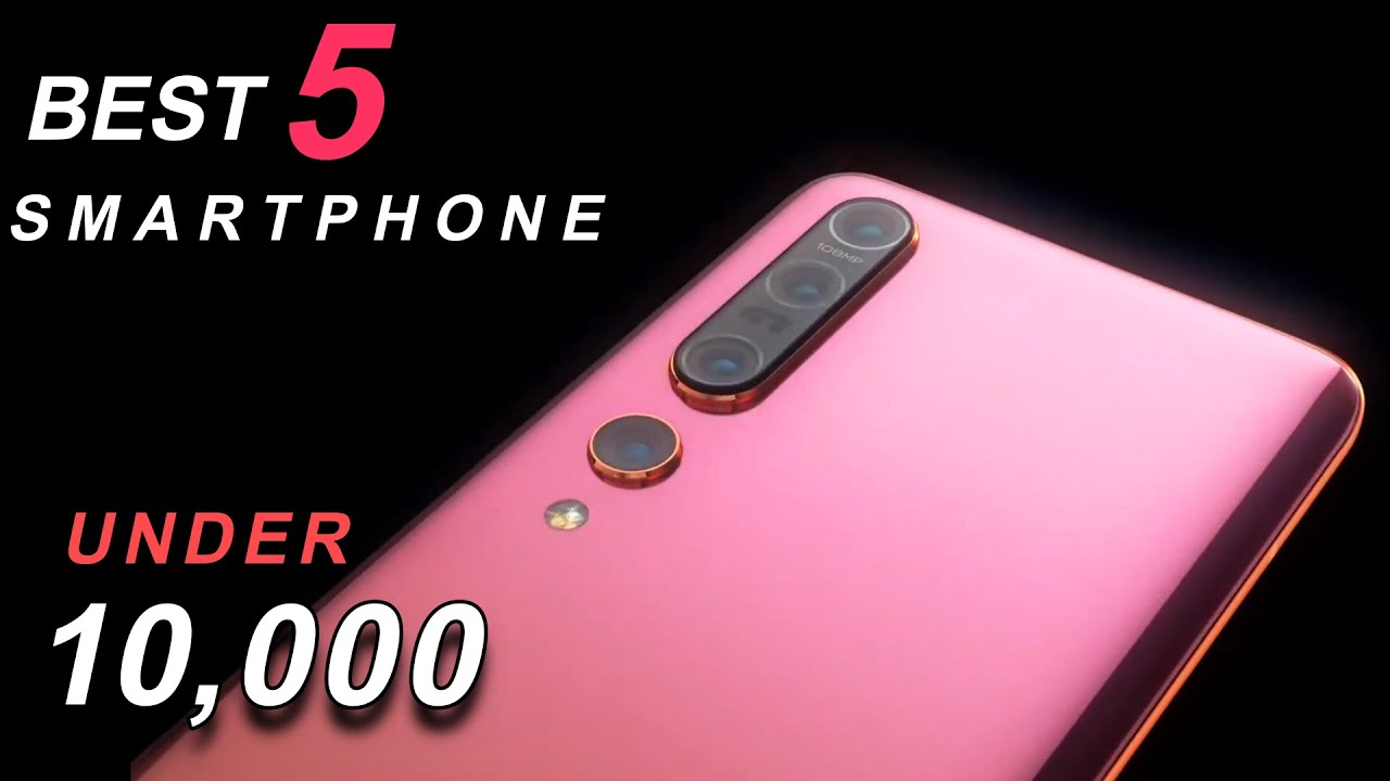 Best Top 5 mobile phone under 10000 in May and Jun 2020